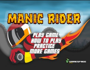 Manic Rider.