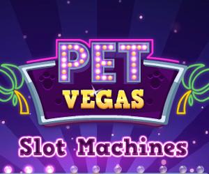 Pet Vegas.