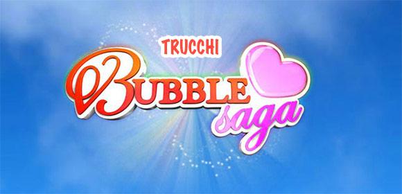 Trucchi Bubble Saga.