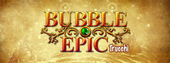 Trucchi Bubble Epic.