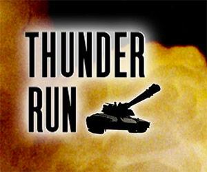 Thunder Run.