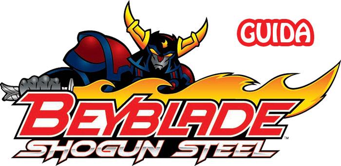 Beyblade Shogun Steele Guida.