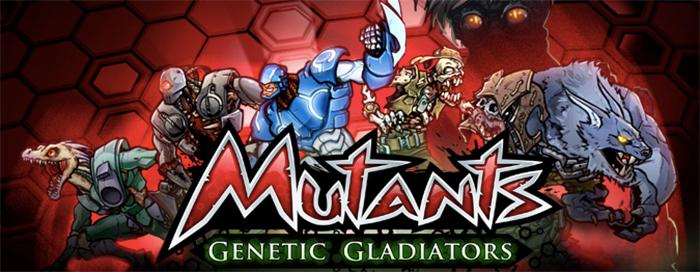 Mutants: Genetic Gladiators.